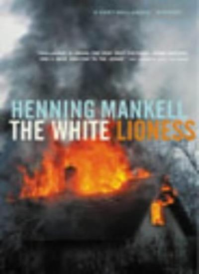 The White Lioness (Kurt Wallender Mystery),Henning Mankell, Laurie Thompson