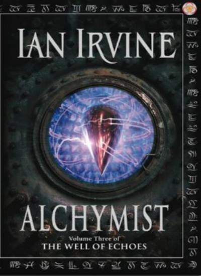Alchymist: Volume Three of The Well of Echoes,Ian Irvine