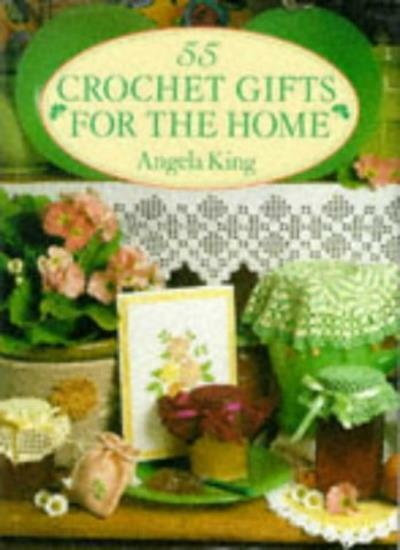 55 Crochet Gifts for the Home,Angela King- 9780715399576