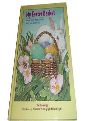 My Easter Basket: Stories, Songs, Poems, Recipes, Crafts, and Fun for Kids,Sher - Easter Recipes For Kids