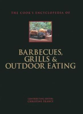 Barbecues, Grills and Outdoor Cooking (Cook's Encyclopedia) By Christine France
