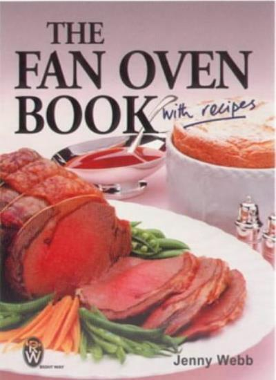 FAN OVEN BOOK, THE: With Recipes (Right way),Jenny Webb