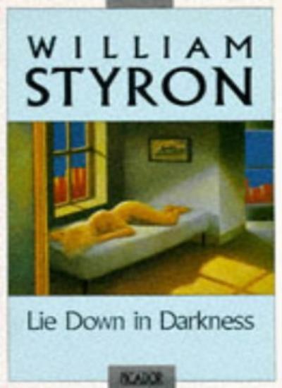 Lie Down in Darkness (Picador Books),William Styron