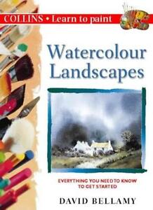 Collins Learn to Paint - Watercolour Landscapes,David Bellamy