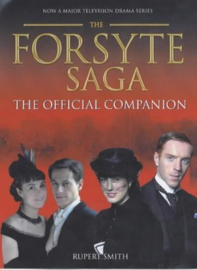 "The Forsyte Saga: The Official Companion: ""The Man of Property"" AND ""In Chance,"
