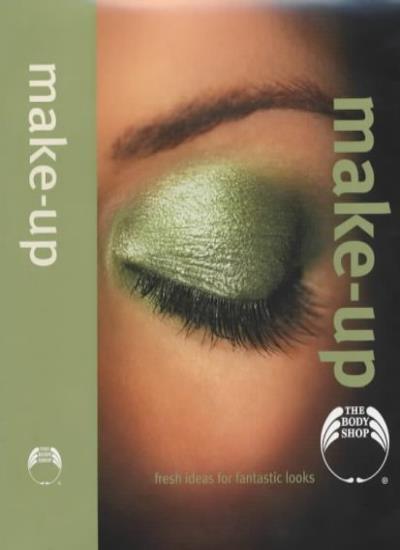 Body Shop Make-up (Body Sense Guides),The Body Shop