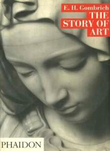 The Story of Art By Ernst H. Gombrich. 9780714825847