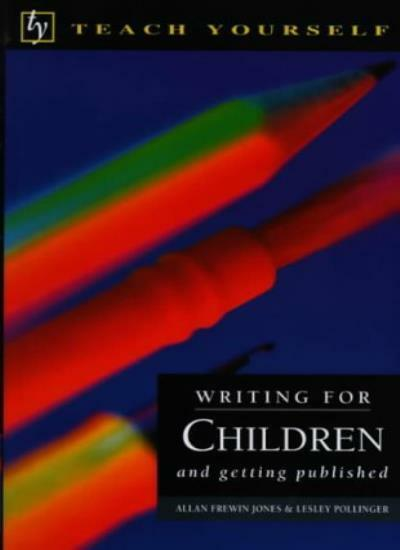 Writing for Children and Getting Published (Teach Yourself: writer's library),L