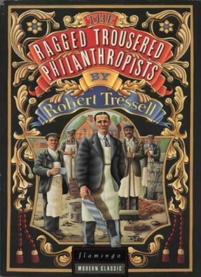 The Ragged Trousered Philanthropists (Flamingo modern classics) By Robert Tress