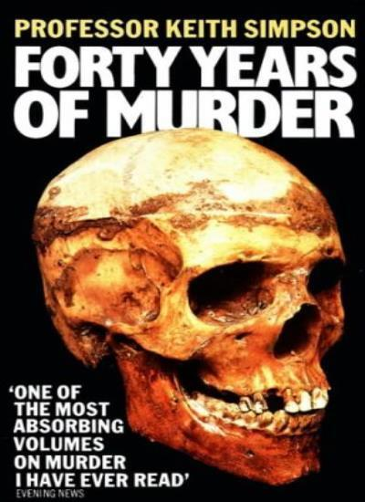 Forty Years of Murder: An Autobiography,Prof. Keith Simpson