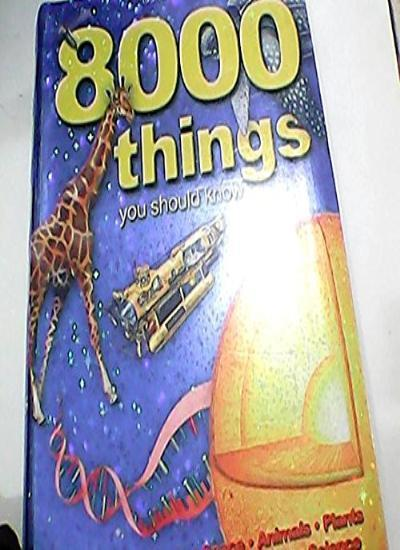 8000 Things You Should Know (512-page fact),Miles Kelly