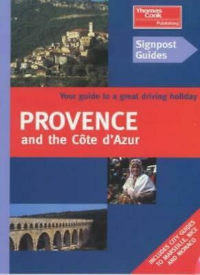 Signpost Guides Provence: The Best of Provence and the Cote D'Azur from the (The Best Of Provence)