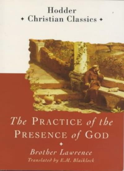 The Practice of the Presence of God (Hodder Classics) (Christian Classics),Brot