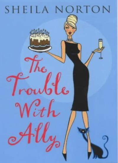 The Trouble With Ally,Sheila Norton- 9780749933692