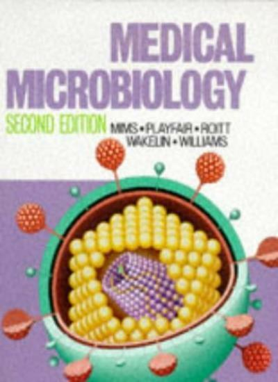 Medical Microbiology,Cedric Mims BSc  MD  FRCPath, John H. L. Playfair MB  BChi