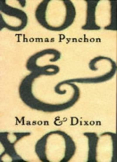 Mason and Dixon By Thomas Pynchon. 9780224050012