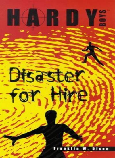 Disaster for Hire (Hardy Boys),Franklin W. Dixon