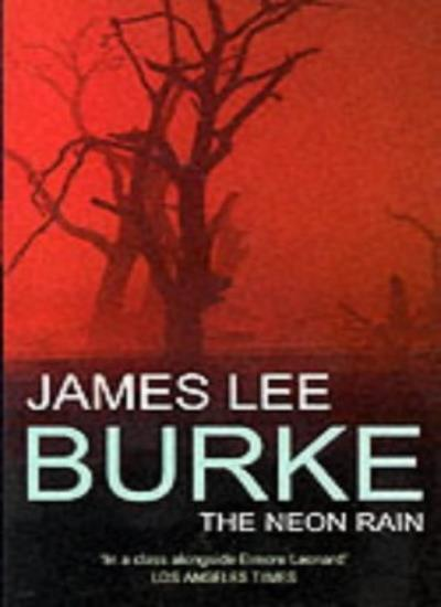 The Neon Rain,James Lee Burke- 9780099415633
