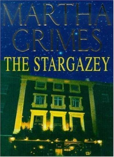 The Stargazey (A Richard Jury novel) By Martha Grimes. 9780747256960
