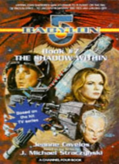 """""""Babylon 5"""": The Shadow within (A Channel Four book),Jeanne Cavelos"""