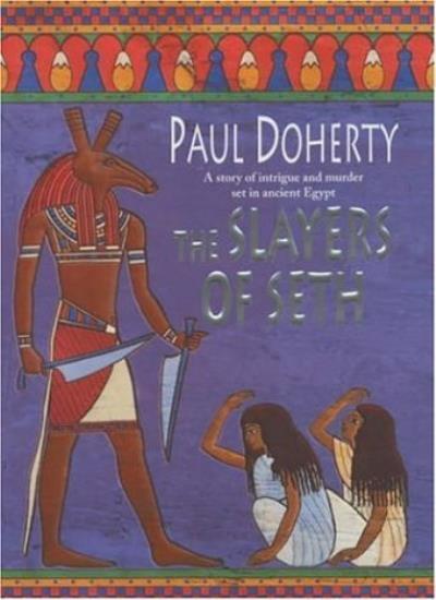 The Slayers of Seth,Paul Doherty
