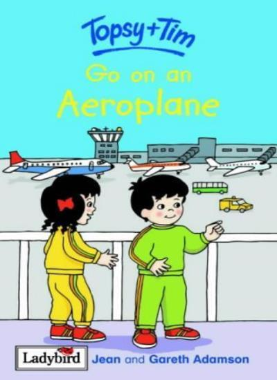 Topsy and Tim: Go on an Aeroplane,Jean Adamson, Gareth Adamson