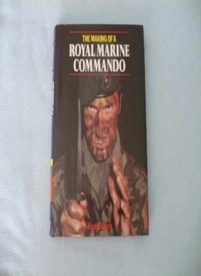 The Making of a Royal Marine Commando,Nigel Foster- 9780283994593