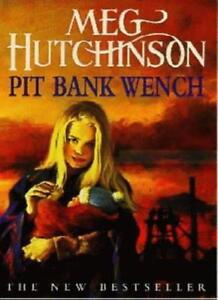 Pit Bank Wench (Coronet Books) By Meg Hutchinson