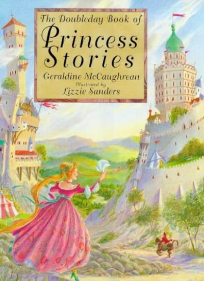 The Doubleday Book of Princess Stories By Geraldine McCaughrean