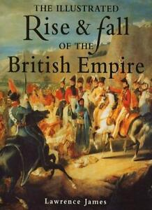 Rise and Fall of the British Empire By Lawrence James. 9780316851473