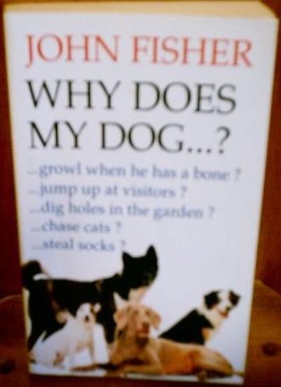 Why Does My Dog...?,John Fisher- 9780553406078