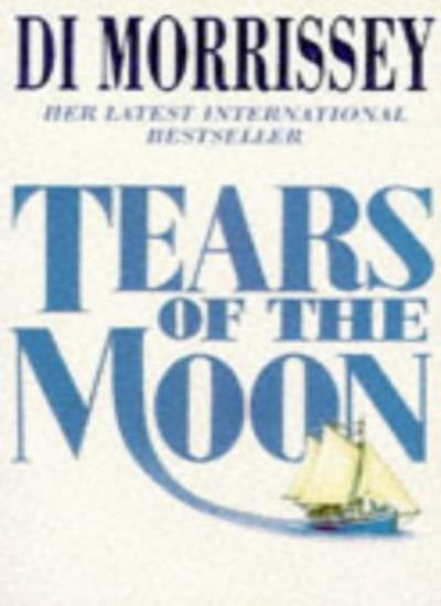 Tears of the Moon,Di Morrissey