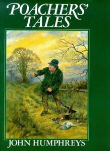 Poachers' Tales By John Humphreys, John Paley. 9780715399187
