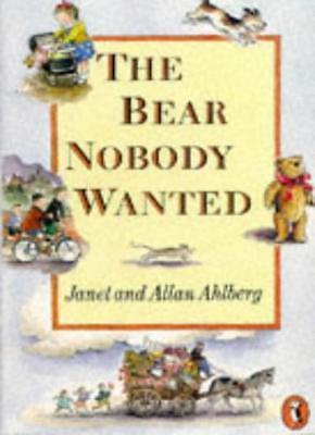 The Bear Nobody Wanted,Janet Ahlberg, Allan Ahlberg- 9780140348095