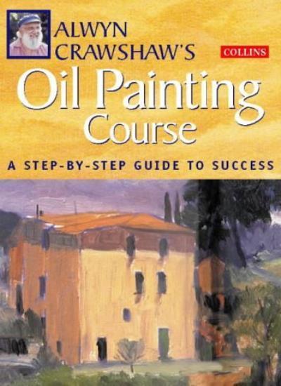 Alwyn Crawshaw's Oil Painting Course,Alwyn Crawshaw- 9780004133645