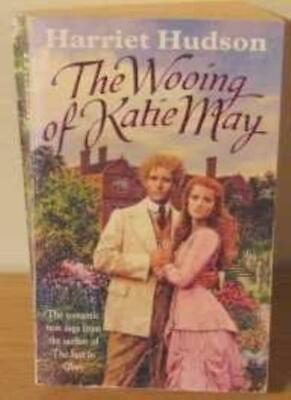 The Wooing of Katie May By Harriet Hudson. 9780747239512