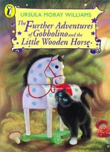 The Further Adventures of Gobbolino and the Little Wooden Horse (Young Puffin ,