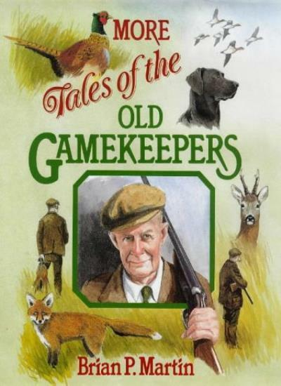 More Tales of the Old Gamekeepers By Brian P. Martin, Philip Mu .9780715300572