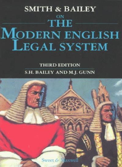 Smith and Bailey on the Modern English Legal System,P.F. Smith ,.9780421508408