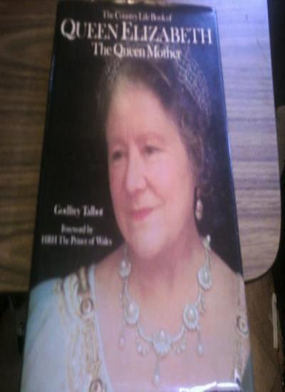 The Country Life Book of Queen Elizabeth the Queen Mother,Godfrey Talbot