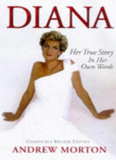 Diana: Her True Story (Diana Princess of Wales) By Andrew Morton