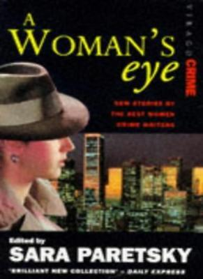 A Woman's Eye: New Stories by the Best Women Crime Writers,Sar