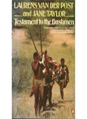 Testament to the Bushmen,Laurens Van der Post, Jane Taylor