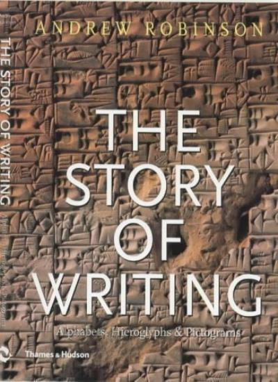 The Story of Writing: Alphabets, Hieroglyphs and Pictograms,Andrew Robinson