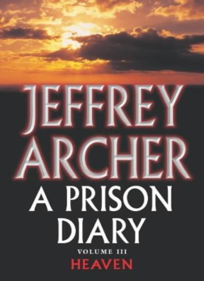 Prison Diary: Heaven v. 3,Jeffrey Archer