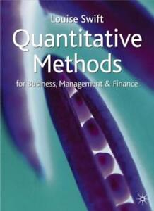 Quantitative Methods for Business, Management and Finance By Louise Swift