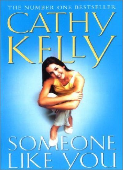 Someone Like You,Cathy Kelly- 9780006514763