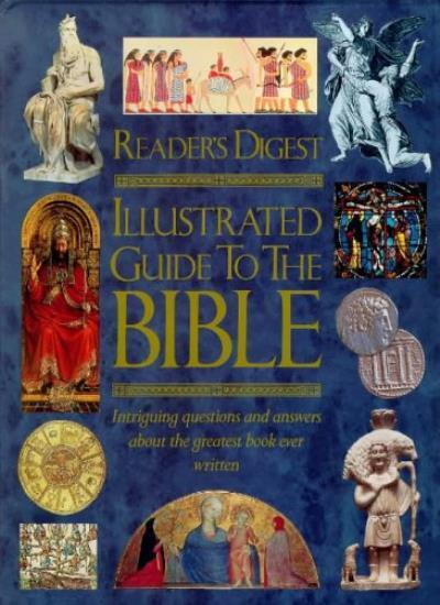 Illustrated Guide to the Bible (Readers Digest) By Reader's Digest