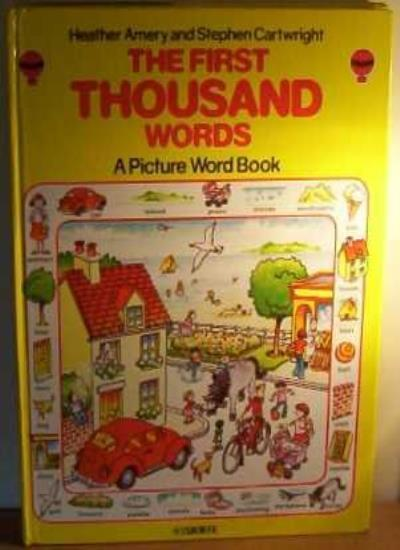 The First Thousand Words : ( A Picture Word Book ),Heather Amery,Stephen Cartwr