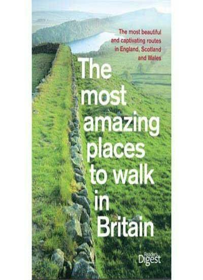 The Most Amazing Places to Walk in Britain,